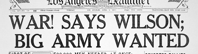 PNP256537 'War! says Wilson; Big Army Wanted', front page of the 'Los Angeles Examiner', 3rd April 1917 (print) by American School, (20th century); Private Collection; (add.info.: American entry into the First World War; appeal for troops; Woodrow Wilson (1856-1924) 28th president of the United States of America; twenty eighth;); Peter Newark American Pictures; American,  out of copyright